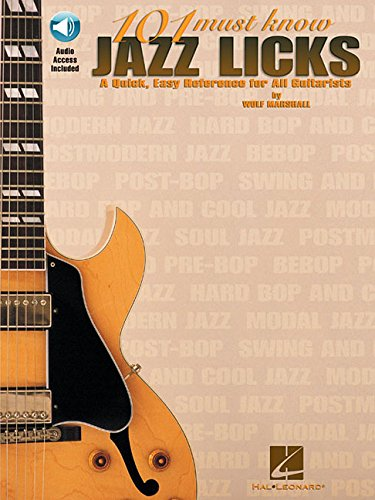 101 Must-Know Jazz Licks: A Quick, Easy Reference for All Guitarists (Paperback): Wolf Marshall