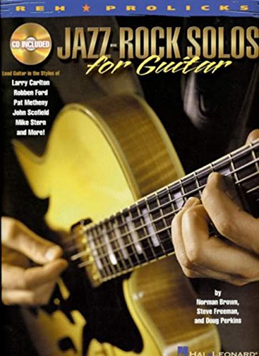9780634013935: Jazz-Rock Solos for Guitar: Lead Guitar in the Styles of Carlton, Ford, Metheny, Scofield, Stern and more! (REH Pro Licks)