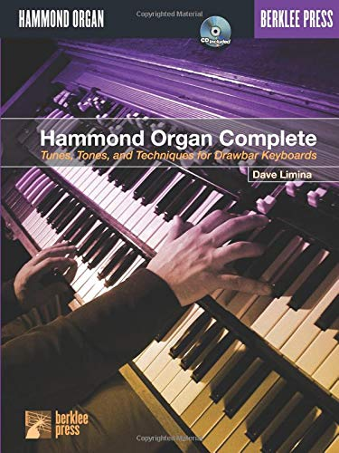 9780634014338: Hammond Organ Complete: Tunes, Tones, and Techniques for Drawbar Keyboards
