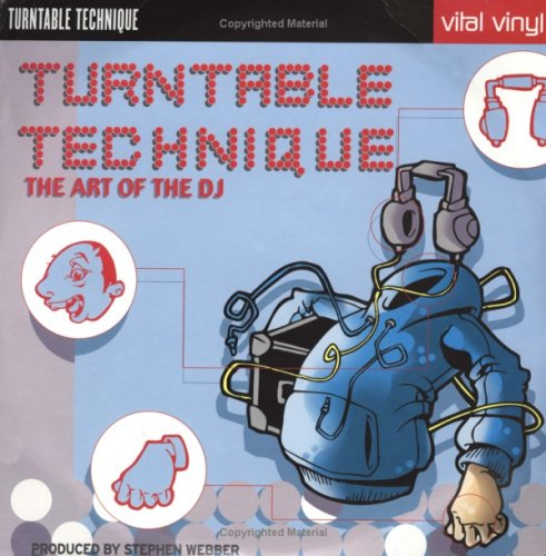 9780634014345: Turntable Technique: The Art of the Dj