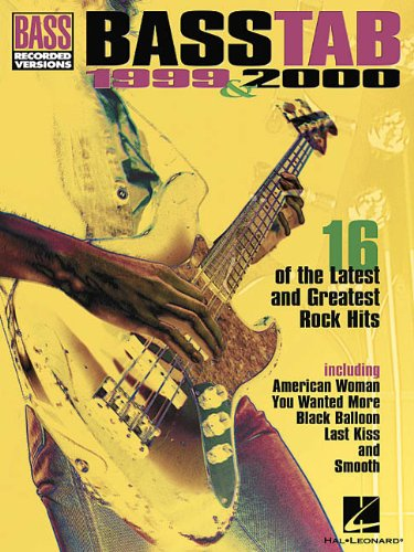 BASS TAB 1999 & 2000 16 OF THE LATEST & GREATEST ROCK HITS
