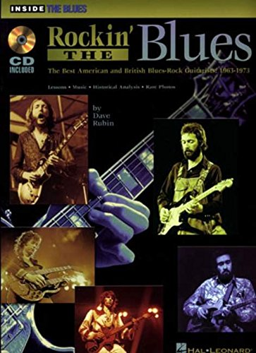9780634014932: Rockin' the Blues: The Best American and British Blues-Rock Guitarists: 1963-1973 (Inside the Blues Series)