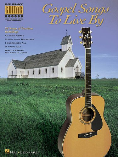 9780634015755: GOSPEL SONGS TO LIVE BY 26 SONGS OF DEVOTION EASY PLAY GUITAR (E-Z Play Guitar)