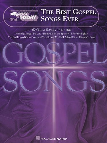 9780634016028: The Best Gospel Songs Ever: E-Z Play Today Volume 394