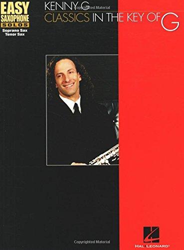9780634016080: Kenny G - Classics in the Key of G (Instrumental Folio) (Easy Saxophone Solos (Hal Leonard))