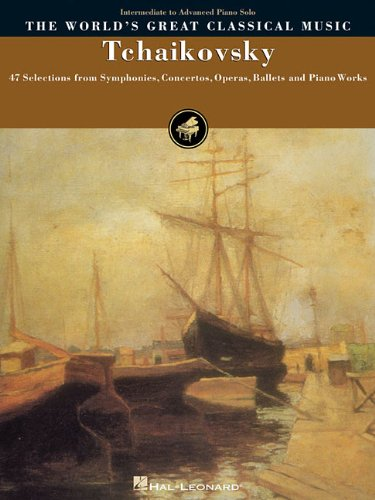 9780634016370: Tchaikovsky: 47 Selections from Symphonies, Concertos, Operas, Ballets and Piano Works (World's Greatest Classical Music)