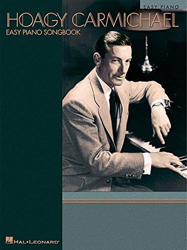 9780634016639: Hoagy Carmichael: Easy Piano Songbook