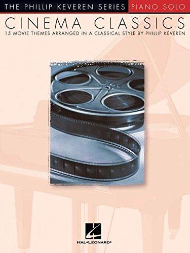 9780634017162: Cinema Classics Phillip Keveren Series Piano Solo