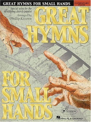 Great Hymns for Small Hands: Elementary Piano Solo: Keveren, Phillip