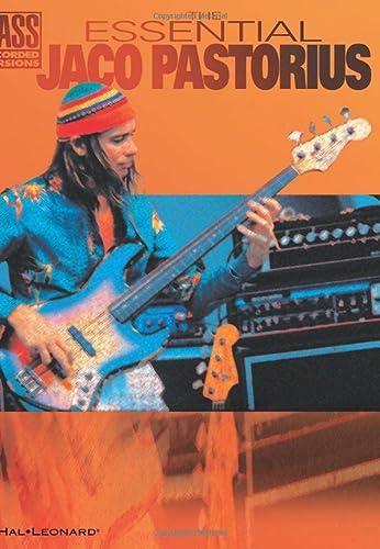 9780634017674: The Essential Jaco Pastorius (Bass Recorded Versions)