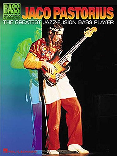9780634017681: Jaco Pastorius - The Greatest Jazz-Fusion Bass Player (Bass Recorded Versions)