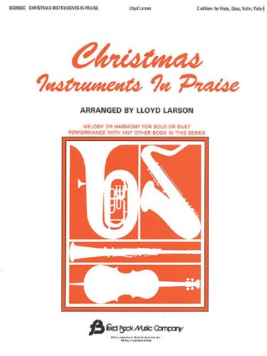9780634018466: Christmas Instruments in Praise: C Instruments (Flute, Oboe & Others)