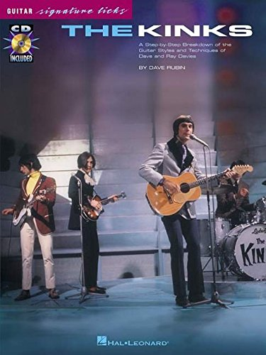 9780634018695: The Kinks: A Step-by-Step Breakdown of the Guitar Styles and Techniques of Dave and Ray Davies (Guitar Signature Licks)