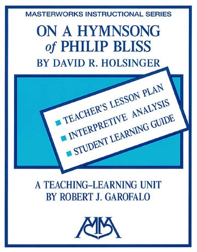 9780634019760: ON A HYMN SONG OF PHILIP BLISS - MASTERWORKS INSTRUCTIONAL SERIES - TEACHING UNIT