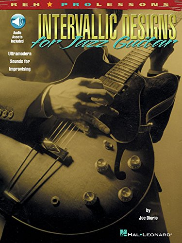 9780634020063: Intervallic Designs for Jazz Guitar: Ultramodern Sounds for Improvising (REH Pro Lessons) Book & Online Audio