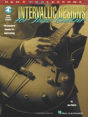 Intervallic Designs for Jazz Guitar Ultramodern Sounds: Joe Diorio