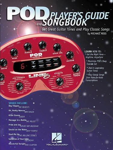 9780634021299: Pod Player's Guide and Songbook: Get Great Guitar Tones and P;Ay Classic Songs