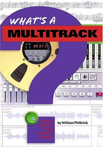 9780634021503: What's a Multitrack?: A Basic Guide to Their Features and Use