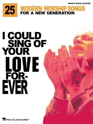 I Could Sing of Your Love Forever: