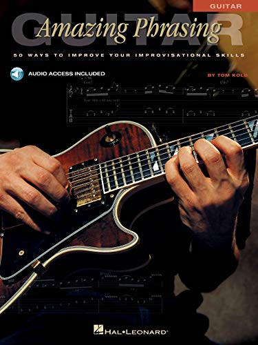 9780634021640: Amazing Phrasing - Guitar: 50 Ways to Improve Your Improvisational Skills