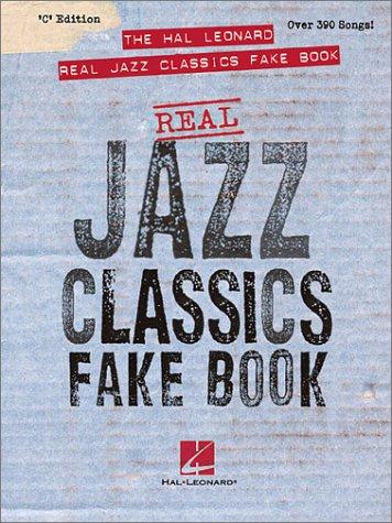 9780634021756: The Hal Leonard Real Jazz Classics Fake Book: 'C' Edition (Fake Books)