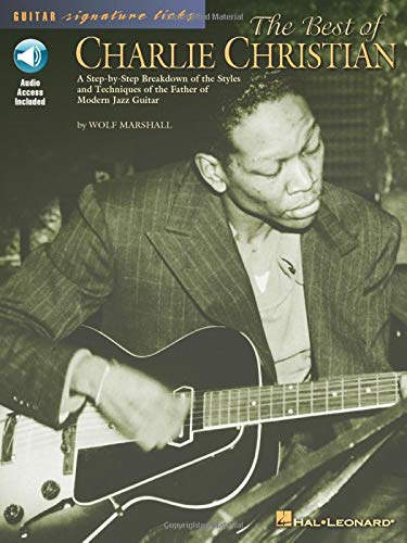 9780634021824: The Best of Charlie Christian: A Step-by-step Breakdown of the Styles and Techniques of the Father of Modern Jazz Guitar