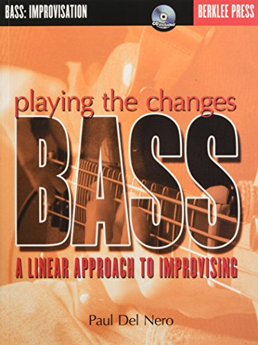 9780634022227: Playing the Changes: Bass: A Linear Approach to Improvising