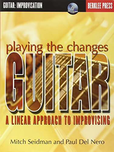 9780634022234: Playing the Changes: Guitar - A Linear Approach to Improvising: 1