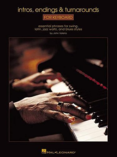 9780634023019: Intros, Endings & Turnarounds for Keyboard: Essential Phrases for Swing, Latin, Jazz Waltz, and Blues Styles