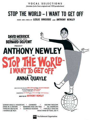 Stop the World - I Want to: Newley, Anthony;Bricusse, Leslie