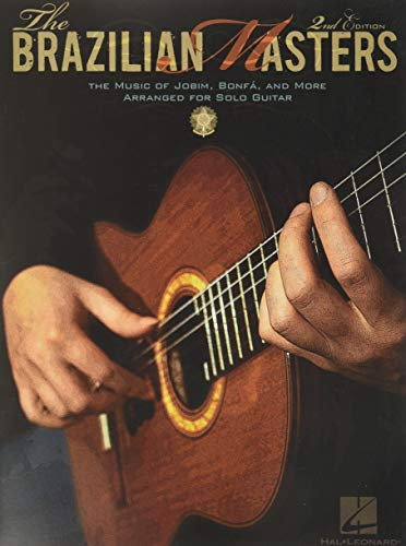 9780634024085: The Brazilian Masters: The Music of Jobim, Bonfa, And Baden Powell for Solo Guitar