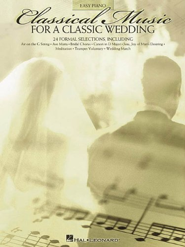 9780634025990: Classical Music for a Classic Wedding: Easy Piano (Easy Piano (Hal Leonard))