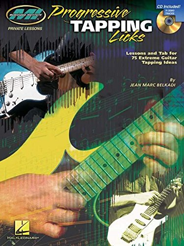 9780634027604: Progressive Tapping Licks: Lessons and Tab for 75 Extreme Guitar Tapping Ideas (Musicians Institute: Private Lessons)