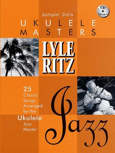 9780634027642: Jumpin' Jim's Ukulele Masters Lyle Ritz