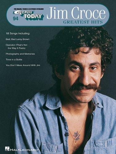 9780634027659: Jim Croce - Geatest Hits: E-Z Play Today Volume 94