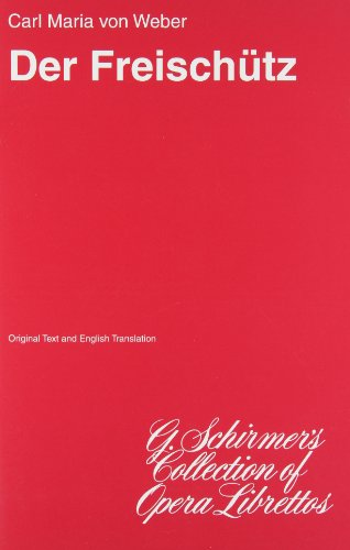 9780634027741: DER FREISCHUTZ LIB GR/EN (G. Schirmer's Collection of Opera Librettos)