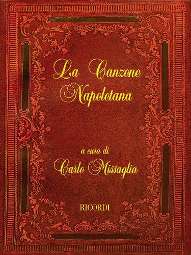 9780634028014: LA CANZONE NAPOLETANA VOICE AND ONE OR TWO GUITARS ITALIAN FOLKSONGS