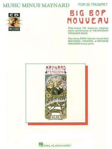 9780634028830: Music Minus Maynard - Big Bop Nouveau for B-flat Trumpet