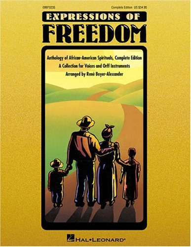 9780634029219: Expressions of Freedom: Anthology of African-American Spirituals, Complete Edition, a Collection for Voices and Orff Instruments