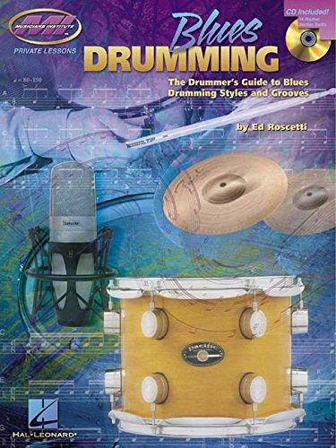 9780634029288: Blues Drumming: The Drummer's Guide to Blues Drumming Styles And Grooves