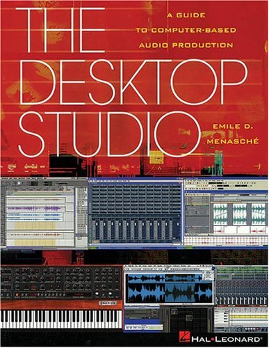 9780634030192: The Desktop Studio: A Guide to Computer-based Audio Production