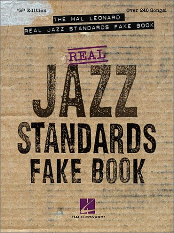 The Hal Leonard Real Jazz Standards Fake Book: B Flat Edition