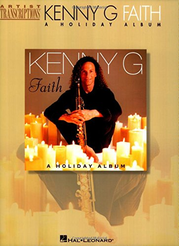 9780634030611: Kenny G - Faith: A Holiday Album (Artist Transcriptions)