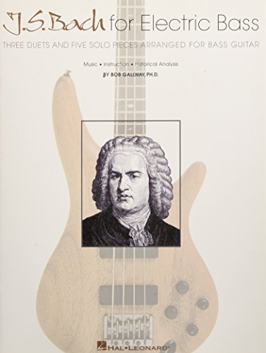 9780634031434: J.S. Bach for Electric Bass: Three Duets and Five Solo Pieces Arranged for Bass Guitar