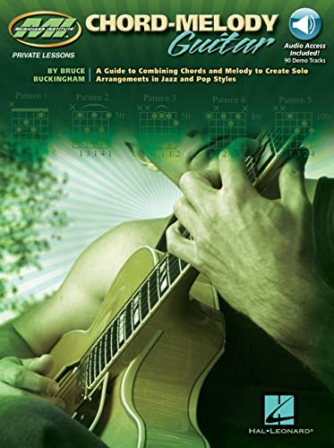 9780634032110: Chord-melody Guitar: A Guide to Combining Chords and Melody to Create Solo Arrangements in Jazz and Pop Styles