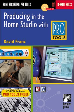 9780634032219: Producing in the Home Studio with Pro Tools (Book & CD-ROM Package)