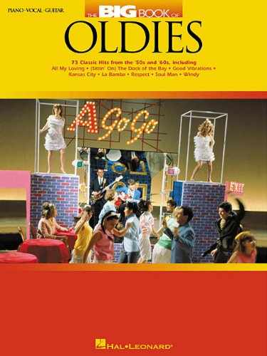 9780634032547: The Big Book of Oldies: 73 Classic Hits from the '50s and '60s (Piano, Vocal and Guitar Sheet Music)