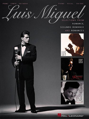 9780634032981: Luis Miguel - Selections from Romance, Segundo Romance, and Romances