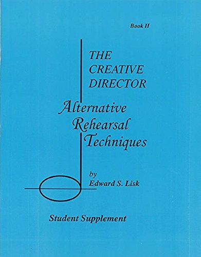 9780634033162: The Creative Director: Alternative Rehearsal Techniques