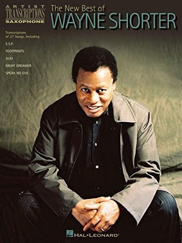 9780634033957: The New Best of Wayne Shorter: Artist Transcriptions - Saxophone